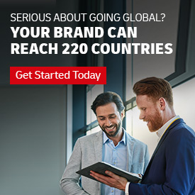 Serious about going global? Your brand can reach 220 countries. Get started today.